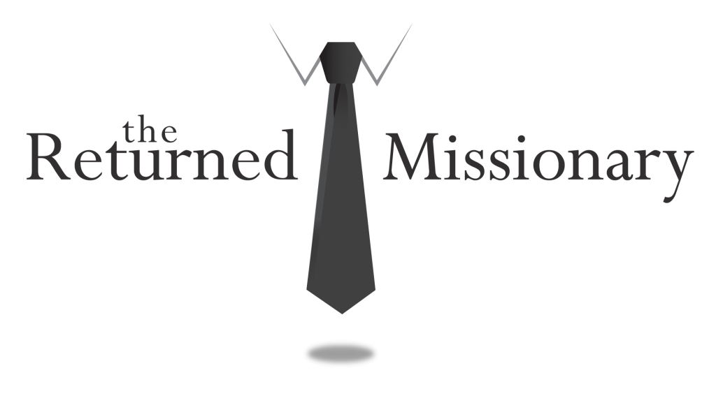 The Returned Missionary - for those who have served LDS Missions