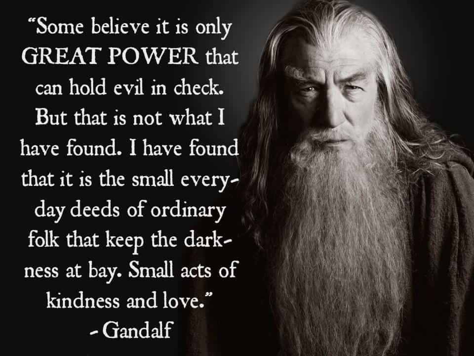 Gandalf Quote Great Power - Hobbit - The Returned Missionary