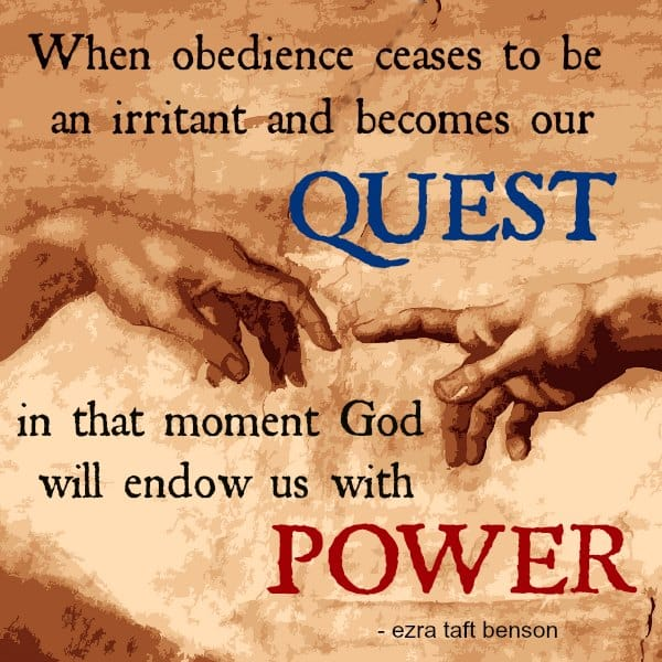 Obedience becomes our quest Ezra Taft Benson - Returned Missionary