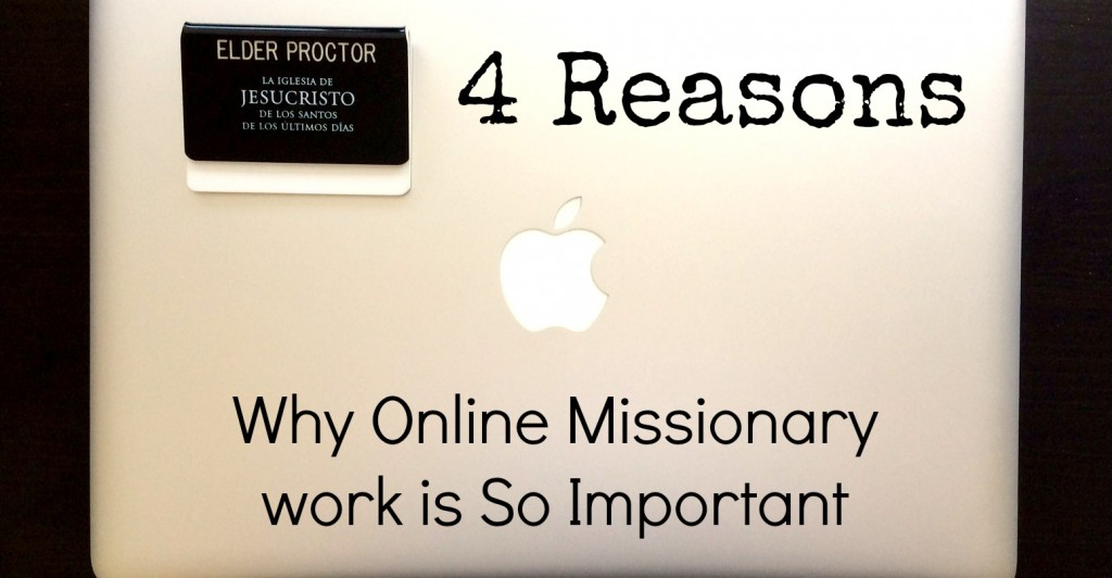 4 Reasons Why Online Missionary Work is So Important