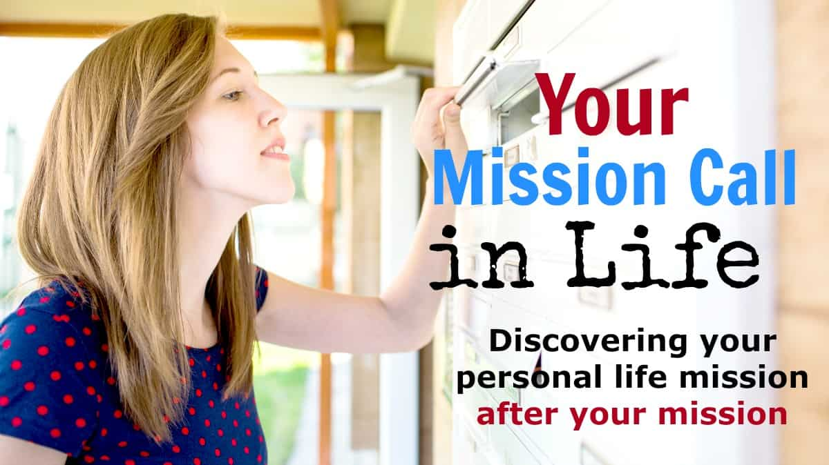 your mission call for life - the returned missionary - live the