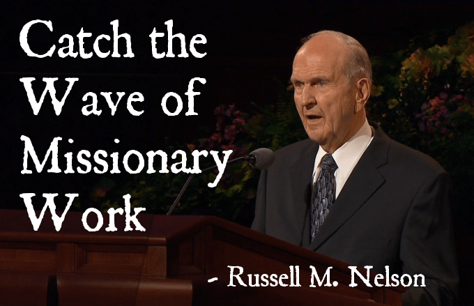 Catch the Wave - Russell M. Nelson - The Returned Missionary