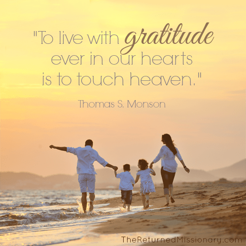 Gratitude Quote - Touch Heaven - Thomas S Monson - returned Missionary